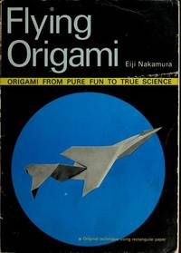 FLYING ORIGAMI: Origami From Pure Fun to True Science.