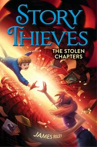 The Stolen Chapters (Story Thieves #2)