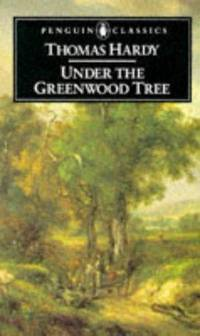 image of Under The Greenwood Tree, Or The Mellstock Quire, A Rural Painting Of The Dutch School
