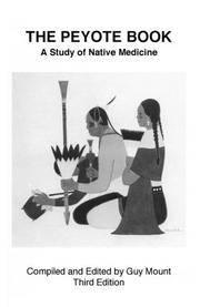 The Peyote Book: A Study of Native Medicine