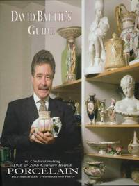 DAVID BATTIE'S GUIDE TO UNDERSTANDING 19TH & 20TH CENTURY BRITISH PORCELAIN
