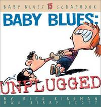 Baby Blues: Unplugged: Baby Blues Scrapbook #15