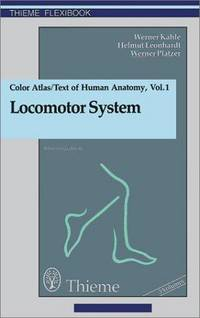 Color Atlas and Textbook of Human Anatomy: Locomotor System Vol. 1 (Thieme Flexibooks)