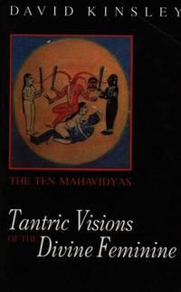 Tantric Visions of the Divine Feminine: The Ten Mahavidyas [Paperback] [Dec 23, 2015] David R....