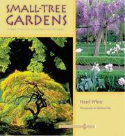 Small-Tree Gardens: Simple Projects, Contemporary Designs