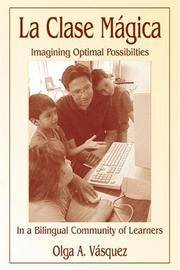 LA CLASE MAGICA: IMAGINING OPTIMAL POSSIBILITIES IN A BILINGUAL COMMUNITY OF LEARNERS