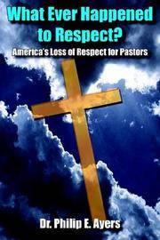 What Ever Happened to Respect? America's Loss of Respect for Pastors