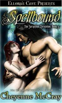 Spellbound (The Seraphine Chronicles, Book 3)
