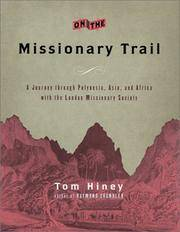 On the Missionary Trail: A Journey Through Polynesia, Asia, and Africa With the London Missionary Society.