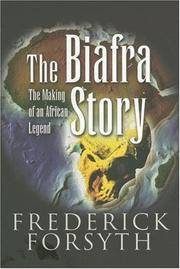 image of The Biafra Story: The Making of an African Legend