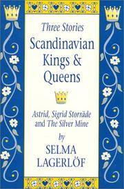 Scandinavian Kings and Queens: 3 Stories: Astrid; Sigrid Storrade; The Silver Mine;