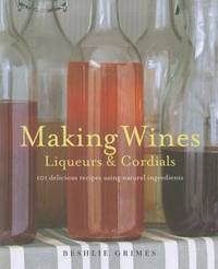 Making Wine, Liqueurs and Cordials