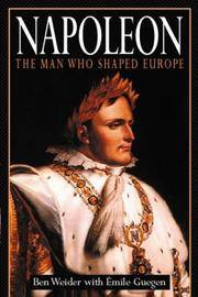 NAPOLEON: The Man Who Shaped Europe