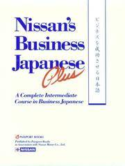 Nissan's Business Japanese Plus: A Complete Intermediate Course for Self-Study or the Classroom