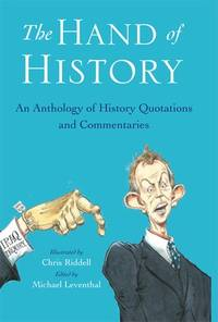 The Hand of History : An Anthology of Quotes and Commentaries