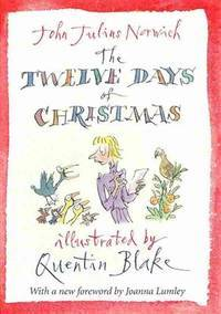The Twelve Days of Christmas by  John Julius Norwich - Hardcover - Reprint - 11/07/2013 - from Greener Books Ltd (SKU: 3809448)