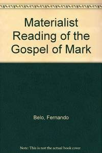 A Materialist Reading of the Gospel of Mark
