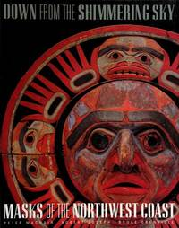 image of Down from the Shimmering Sky: Masks of the Northwest Coast