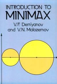 Introduction to Minimax by  V. N. Malozemov V. F. Dem'Yanov - Paperback - from Powell's Bookstores Chicago (SKU: BR24713)
