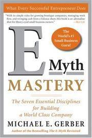 E-Myth Mastery: The Seven Essential Disciplines for Building a World-Class Company [Paperback]...