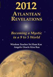 2012 Atlantean Revelations: Becoming a Mystic in a 9 to 5 World
