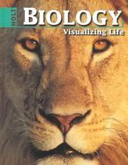 Holt Biology: Visualizing Life: Student Edition Grades 9-12 1998