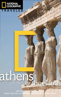 National Geographic Traveler: Athens and the Island (National Geographic Traveler Athens &...