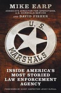 U. S. Marshals Inside America's Most Storied Law Enforcement Service