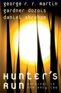 Hunter's Run by George R. R. Martin - Paperback - 2007 - from Manyhills Books and Biblio.com
