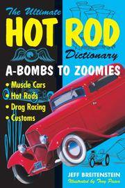 image of Ultimate Hot Rod Dictionary: A-Bombs to Zoomies
