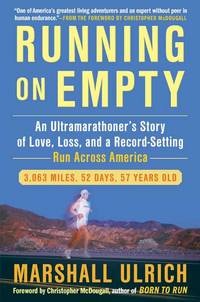 Running on Empty: An Ultramarathoner's Story of Love, Loss, and a Record-Setting Run Across Americ a
