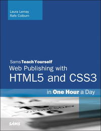 HTML, CSS & JavaScript Web Publishing in One Hour a Day, Sams Teach Yourself: Covering HTML5,...
