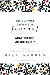 image of The Purpose Driven Life Journal: What on Earth Am I Here For?
