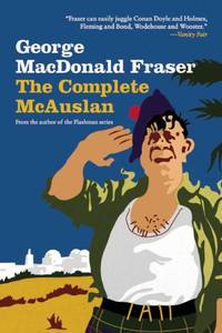 image of Complete McAuslan: Stories from the Author of the Beloved Flashman Series