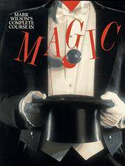 Mark Wilson's Complete Course in Magic by Wilson, Mark; Gibson, Walter Brown - 1988-01-01