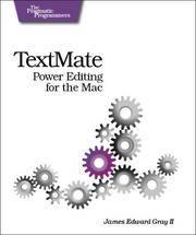 TextMate: Power Editing for the Mac (Pragmatic Programmers)