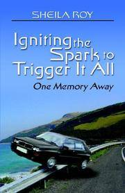 IGNITING THE SPARK TO TRIGGER IT ALL - ONE MEMORY AWAY