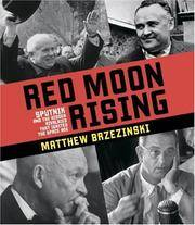 image of Red Moon Rising: Sputnik and the Hidden Rivals That Ignited the Space Age