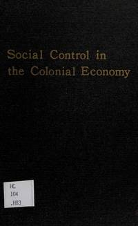 Social Control in the Colonial Economy
