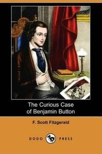 image of The Curious Case of Benjamin Button (Dodo Press)