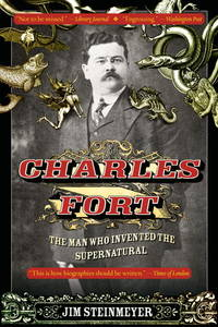 Charles Fort - The Man Who Invented the Supernatural