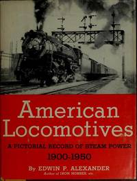 image of AMERICAN LOCOMOTIVES, A PICTORIAL RECORD OF STEAM POWER 1900-1950