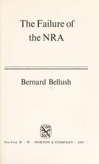 The Failure of the NRA (Essays in American History Ser.)