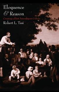 Eloquence and Reason  Creating a First Amendment Culture