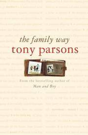 The Family Way by Tony Parsons - [ Edition: first ] - from BookHolders and Biblio.com