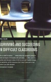 Surviving and Succeeding in Difficult Classrooms