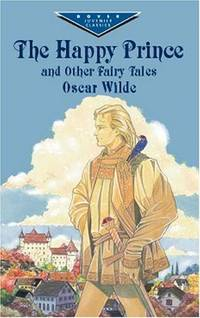 image of The Happy Prince and Other Fairy Tales (Dover Children's Evergreen Classics)