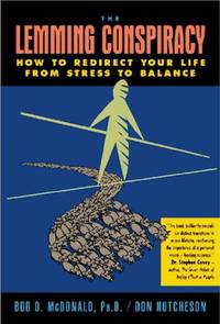 The Lemming Conspiracy: How to Redirect Your Life from Stress to Balance (Includes Bibliographical R
