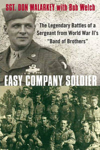 "Easy Company Soldier: The Legendary Battles of a Sergeant from World War II's ""Band of..."