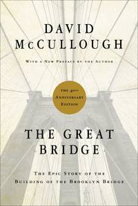 The Great Bridge: The Epic Story of the Building of the Brooklyn Bridge by David McCullough - Hardcover - May 2012 - from The Book Nook (SKU: 701504)